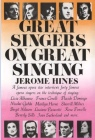 Great Singers on Great Singing : A Famous Opera Star Interviews 40 Famous Opera Singers on the Technique of Singing